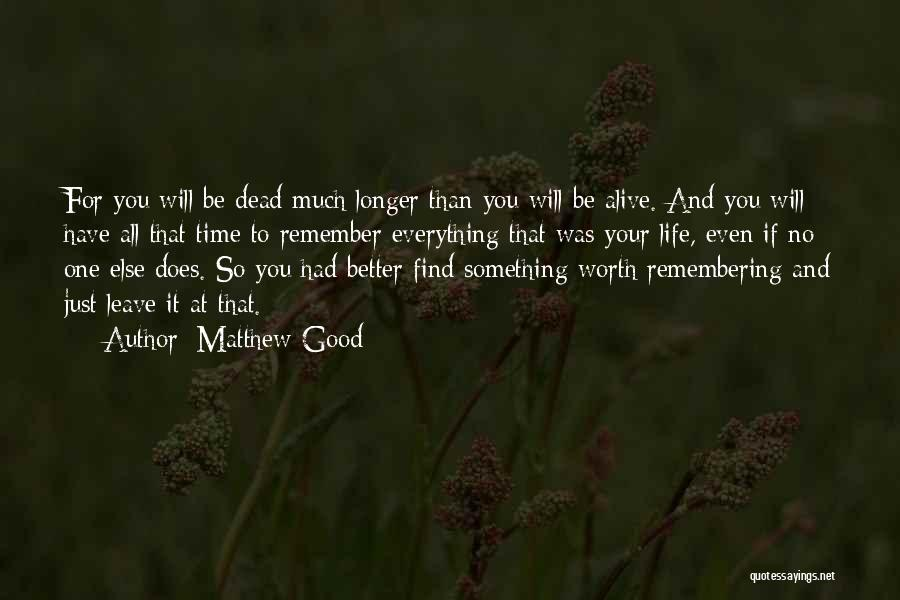 Good Remembering Life Quotes By Matthew Good