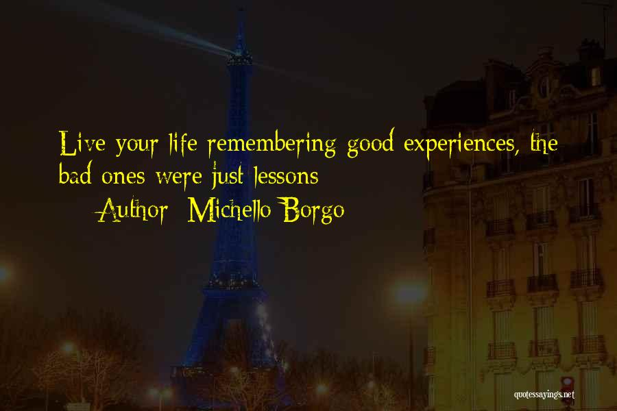 Good Remembering Life Quotes By Michello Borgo