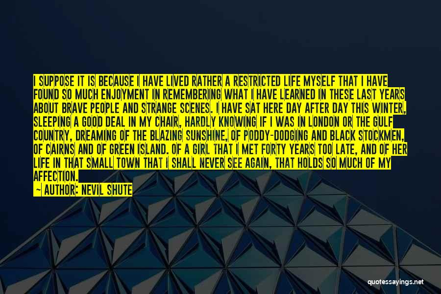 Good Remembering Life Quotes By Nevil Shute