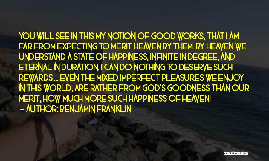 Good Rewards Quotes By Benjamin Franklin