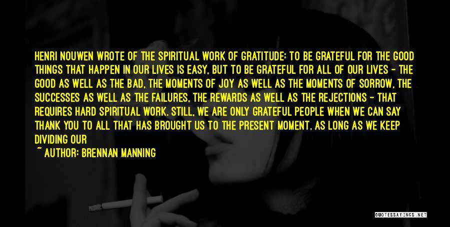 Good Rewards Quotes By Brennan Manning