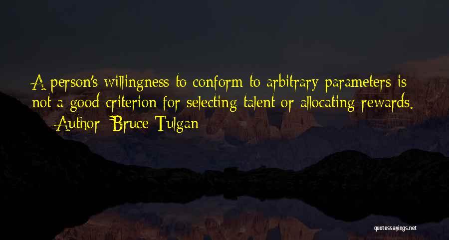 Good Rewards Quotes By Bruce Tulgan