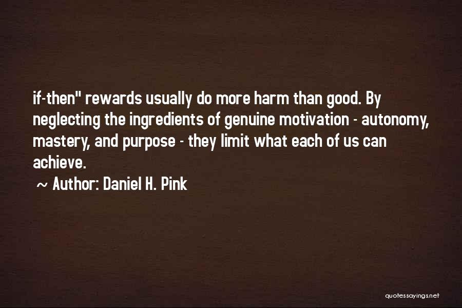 Good Rewards Quotes By Daniel H. Pink