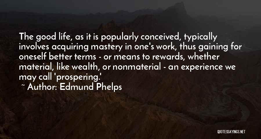 Good Rewards Quotes By Edmund Phelps