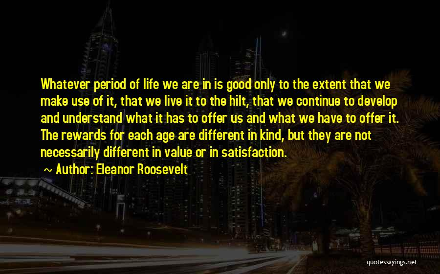 Good Rewards Quotes By Eleanor Roosevelt