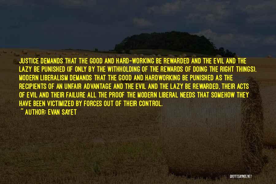 Good Rewards Quotes By Evan Sayet