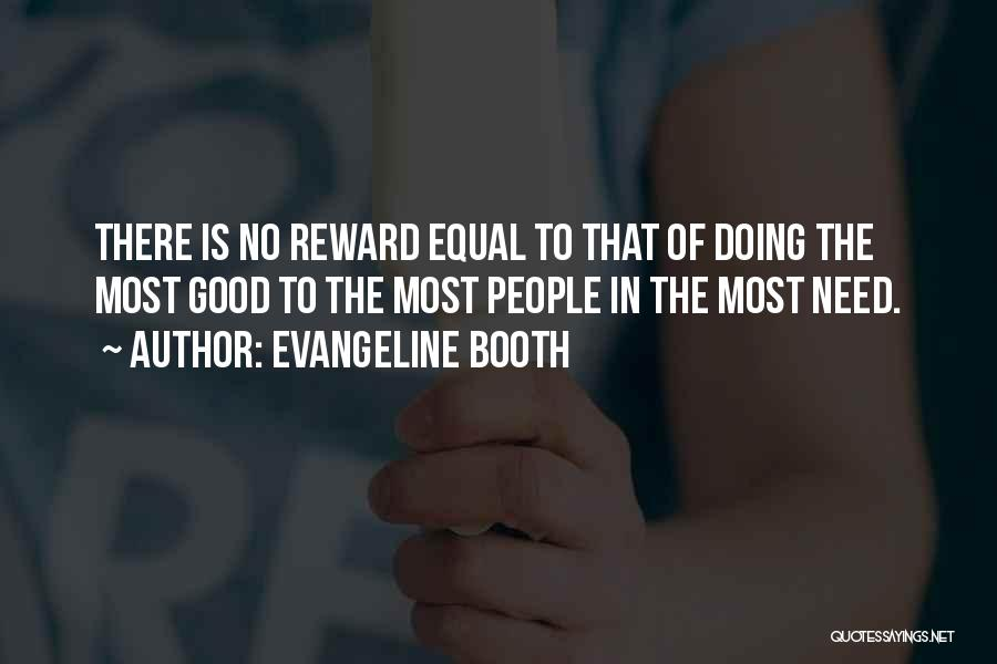 Good Rewards Quotes By Evangeline Booth