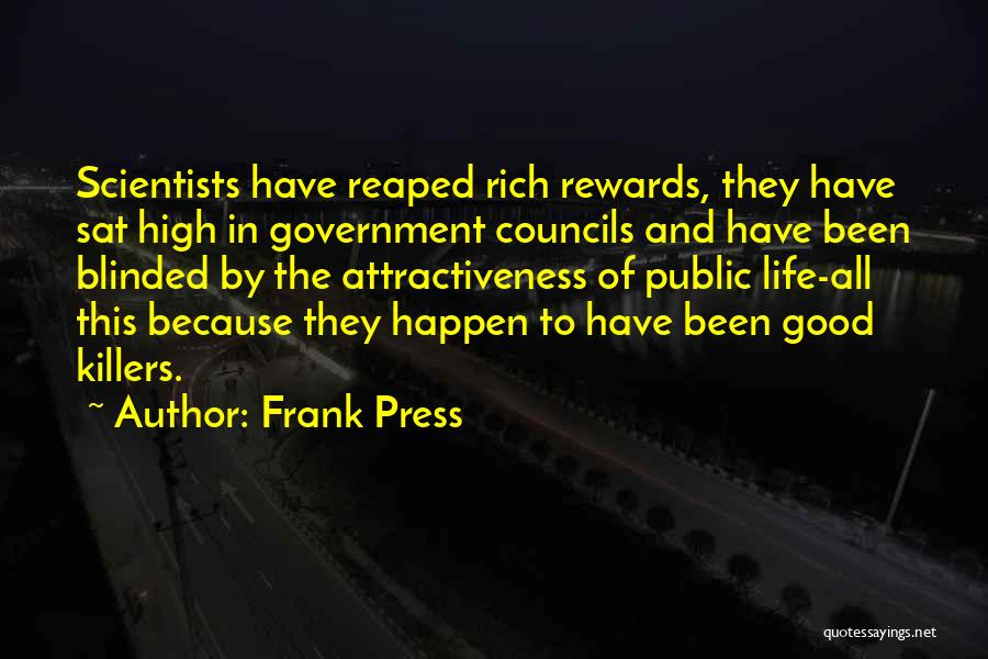 Good Rewards Quotes By Frank Press