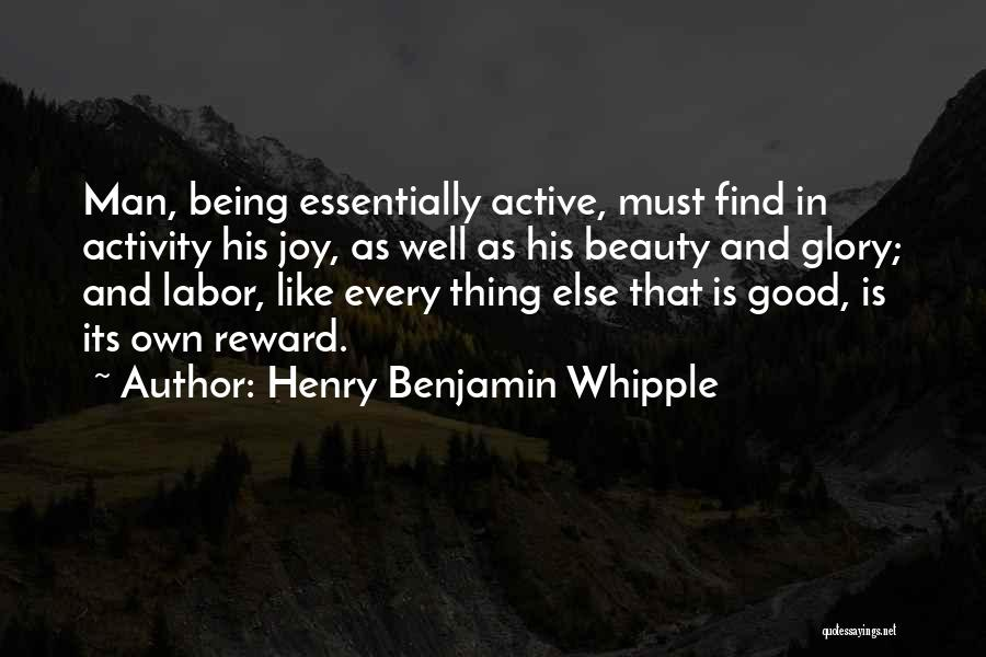 Good Rewards Quotes By Henry Benjamin Whipple