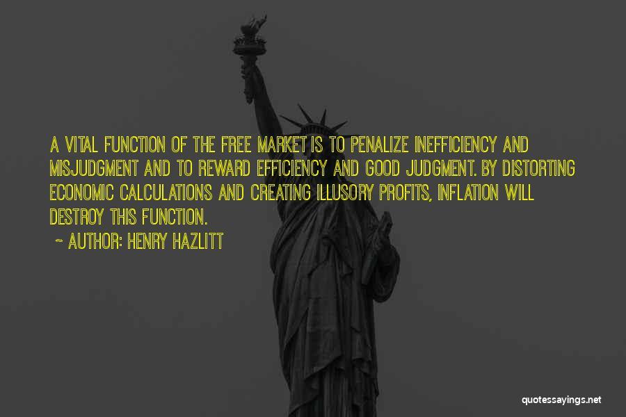 Good Rewards Quotes By Henry Hazlitt