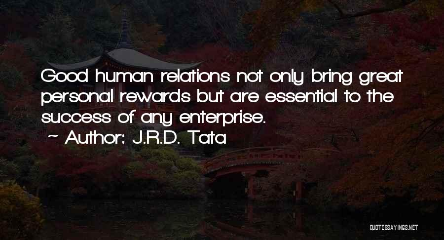 Good Rewards Quotes By J.R.D. Tata