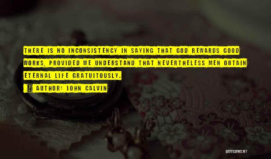 Good Rewards Quotes By John Calvin