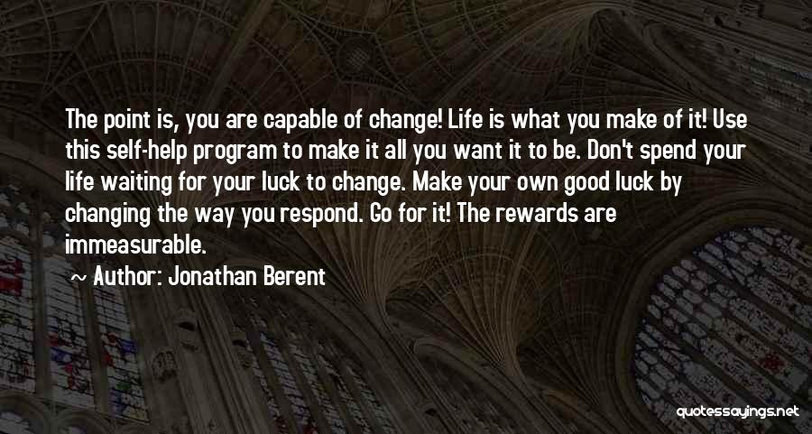 Good Rewards Quotes By Jonathan Berent