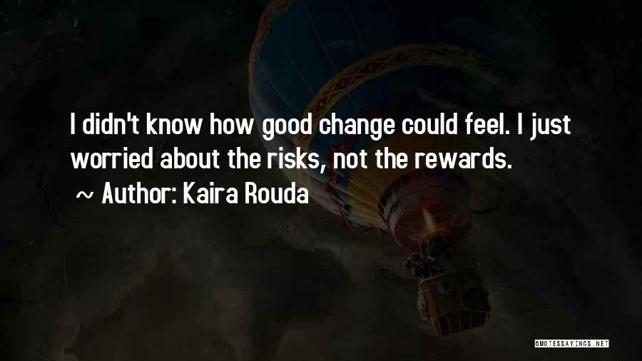 Good Rewards Quotes By Kaira Rouda