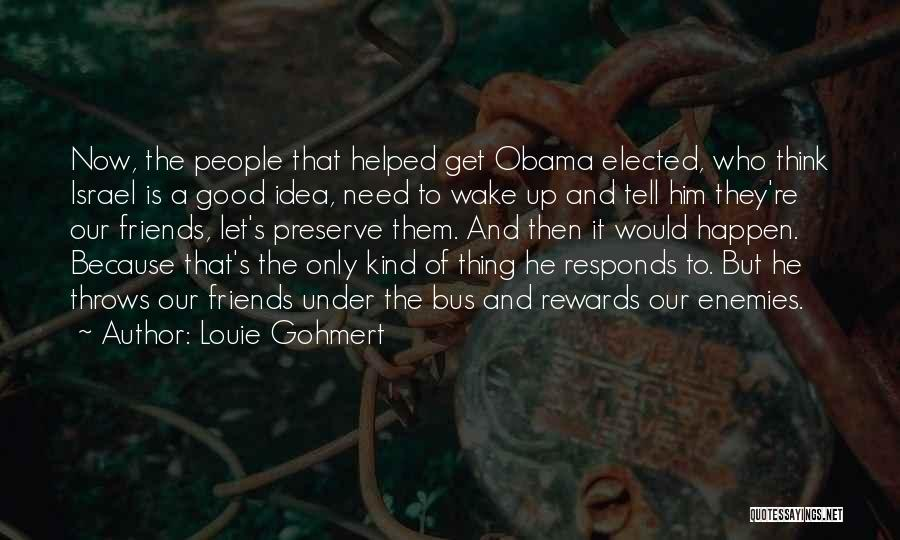 Good Rewards Quotes By Louie Gohmert
