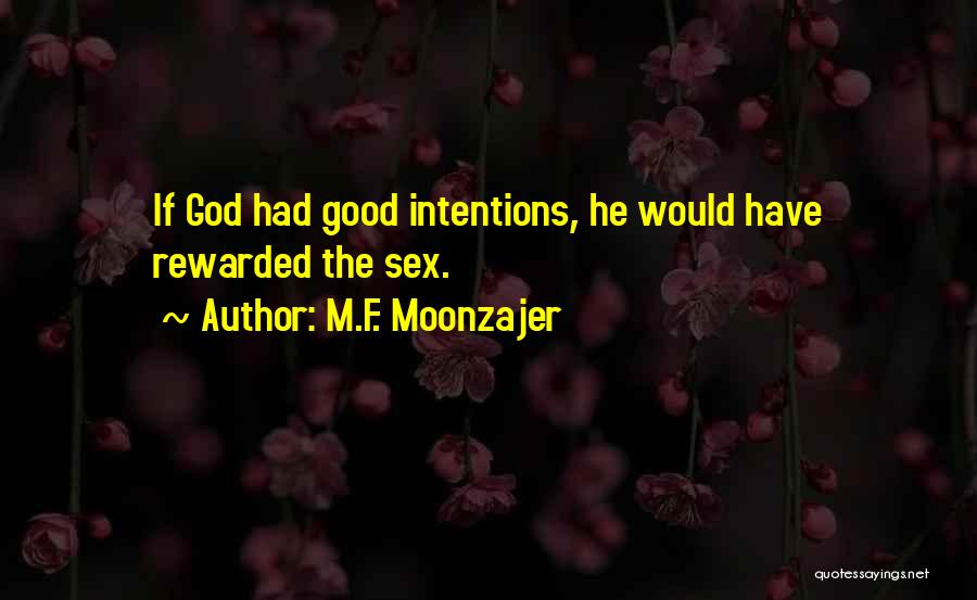Good Rewards Quotes By M.F. Moonzajer