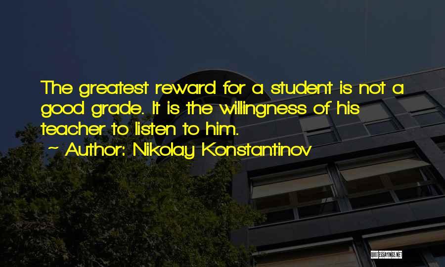 Good Rewards Quotes By Nikolay Konstantinov