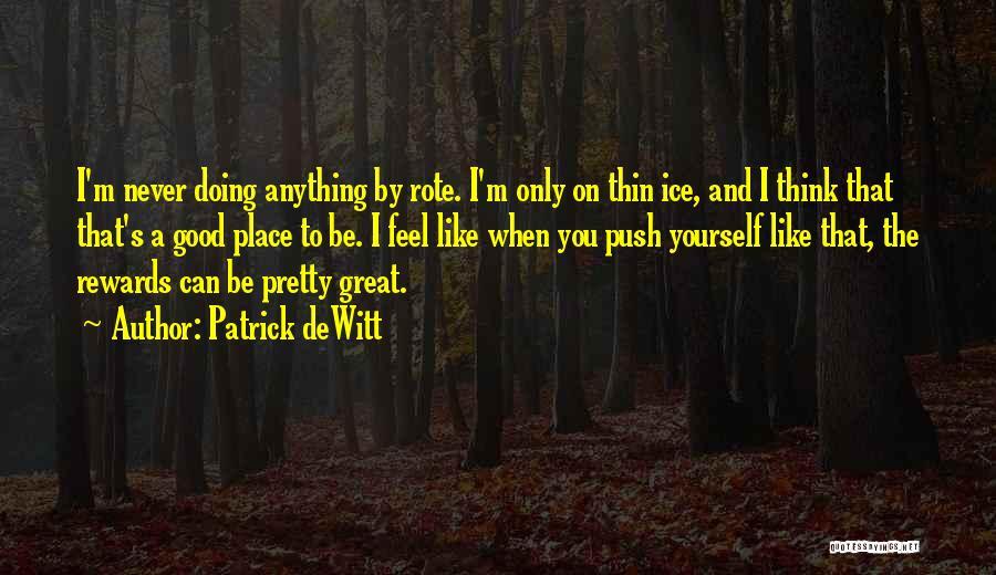 Good Rewards Quotes By Patrick DeWitt