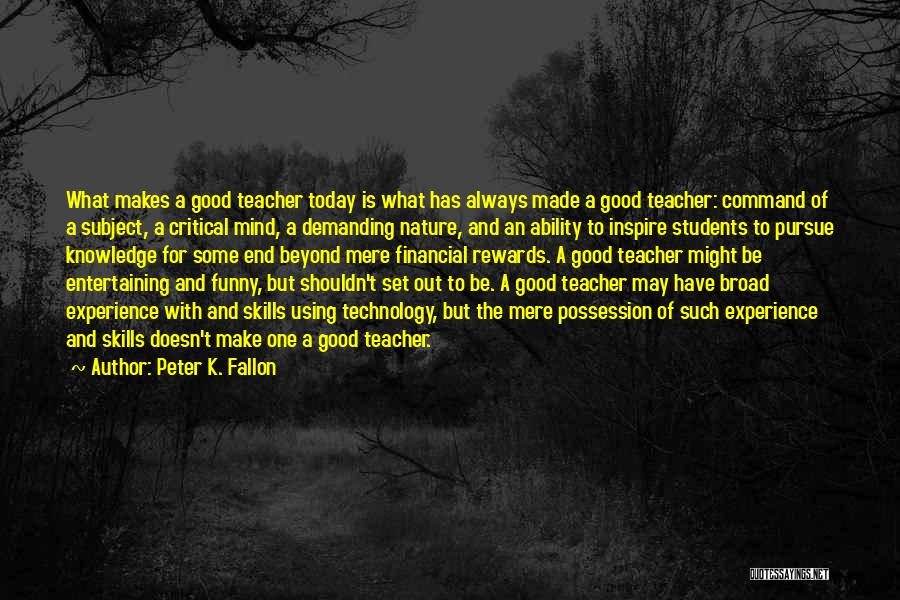 Good Rewards Quotes By Peter K. Fallon