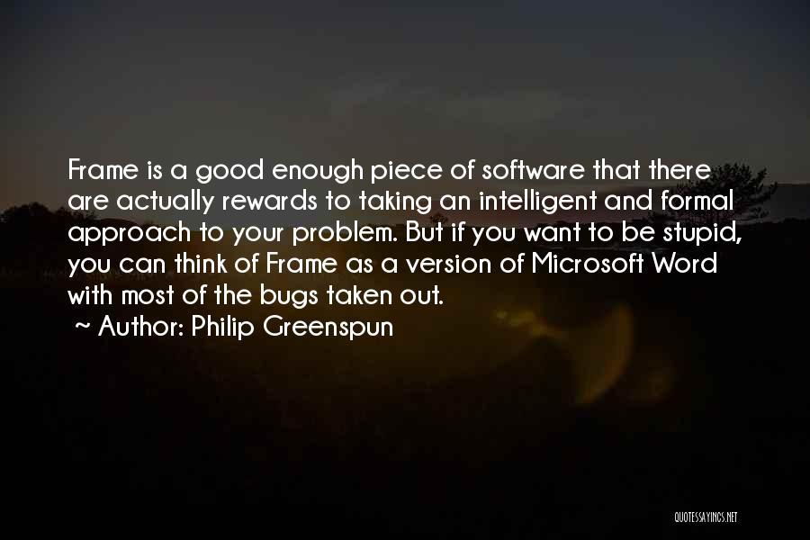 Good Rewards Quotes By Philip Greenspun