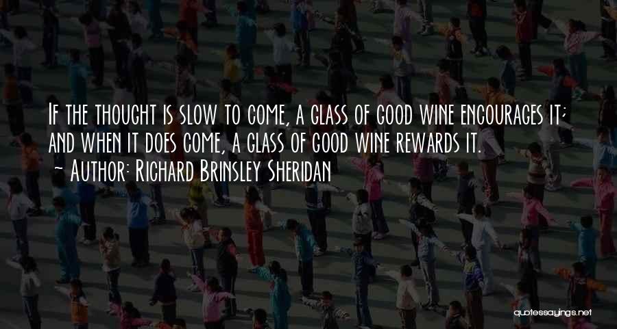 Good Rewards Quotes By Richard Brinsley Sheridan