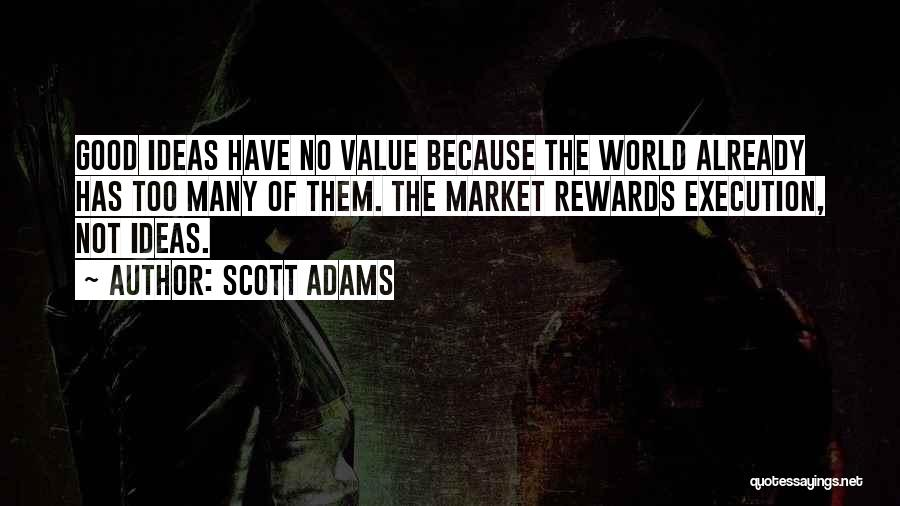 Good Rewards Quotes By Scott Adams