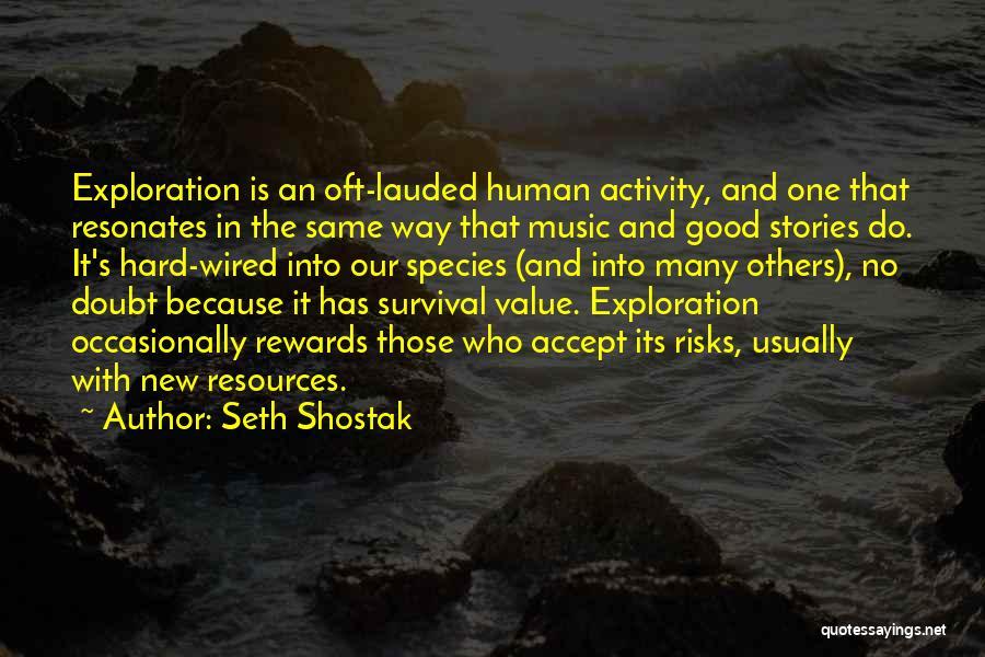 Good Rewards Quotes By Seth Shostak