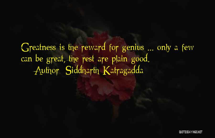 Good Rewards Quotes By Siddharth Katragadda