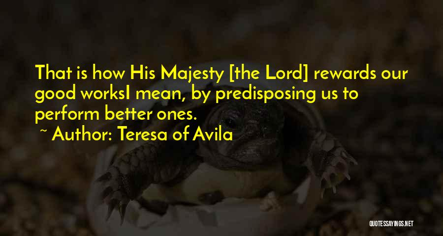 Good Rewards Quotes By Teresa Of Avila