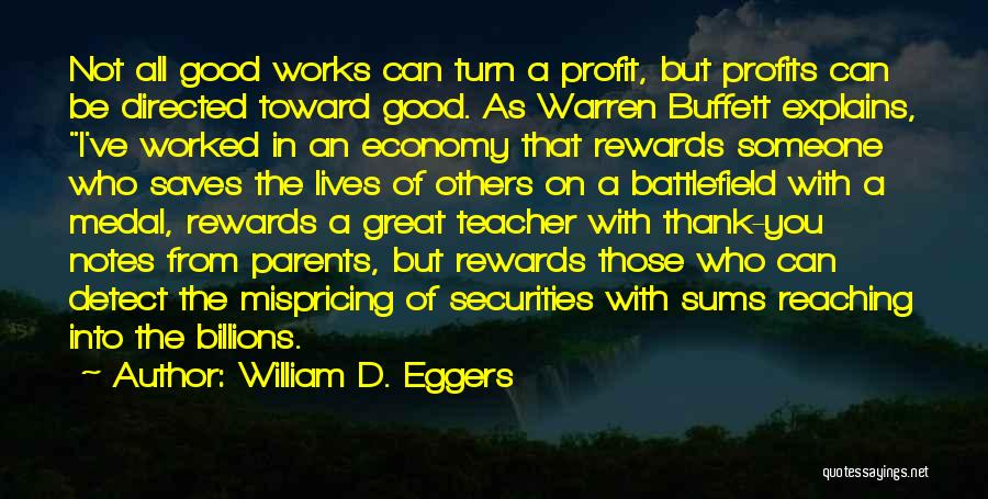 Good Rewards Quotes By William D. Eggers