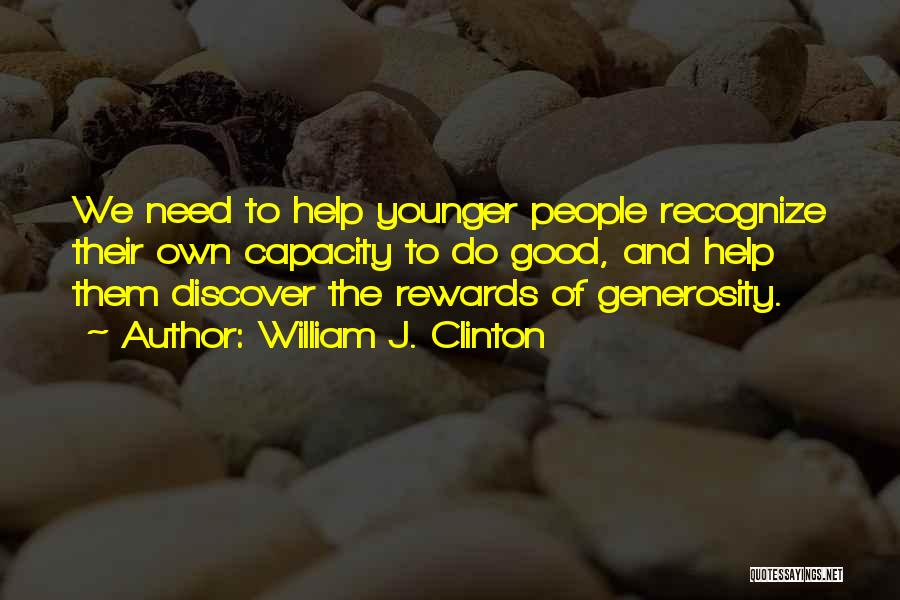 Good Rewards Quotes By William J. Clinton