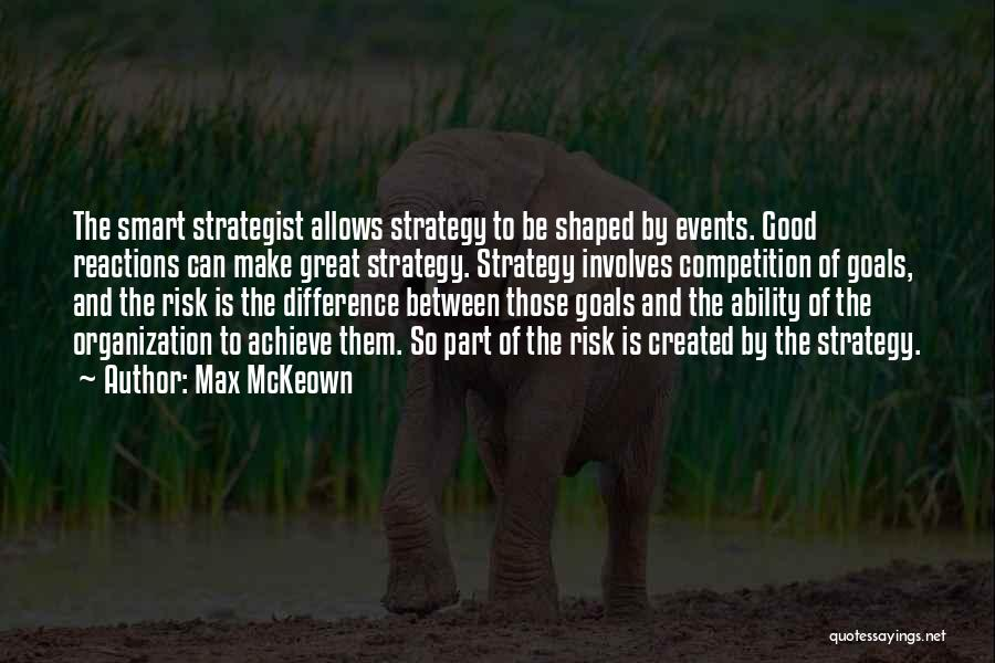 Good Risk Management Quotes By Max McKeown
