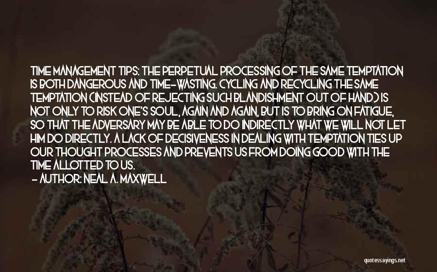 Good Risk Management Quotes By Neal A. Maxwell