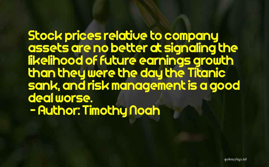 Good Risk Management Quotes By Timothy Noah