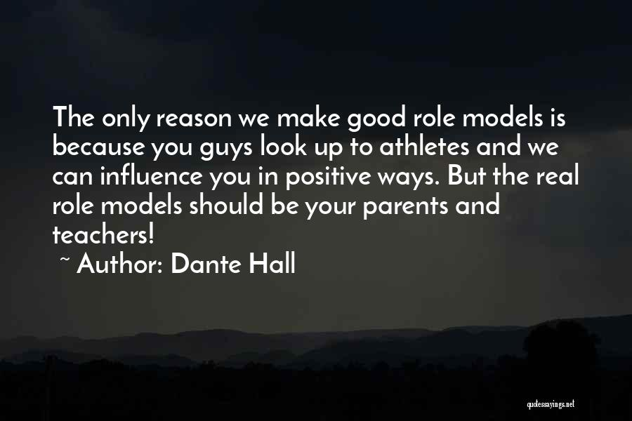 Good Role Models Quotes By Dante Hall