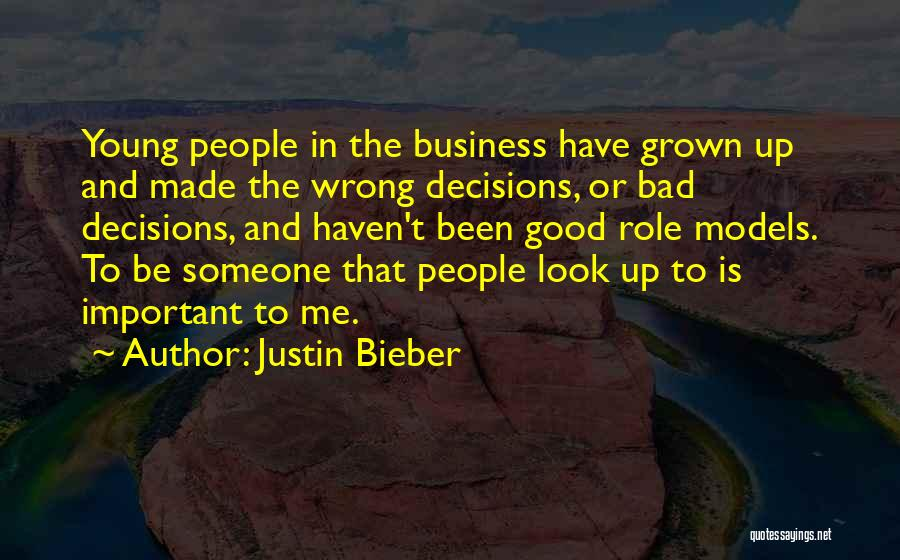 Good Role Models Quotes By Justin Bieber