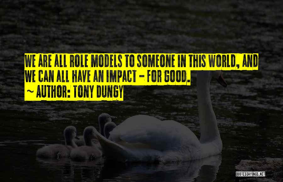 Good Role Models Quotes By Tony Dungy