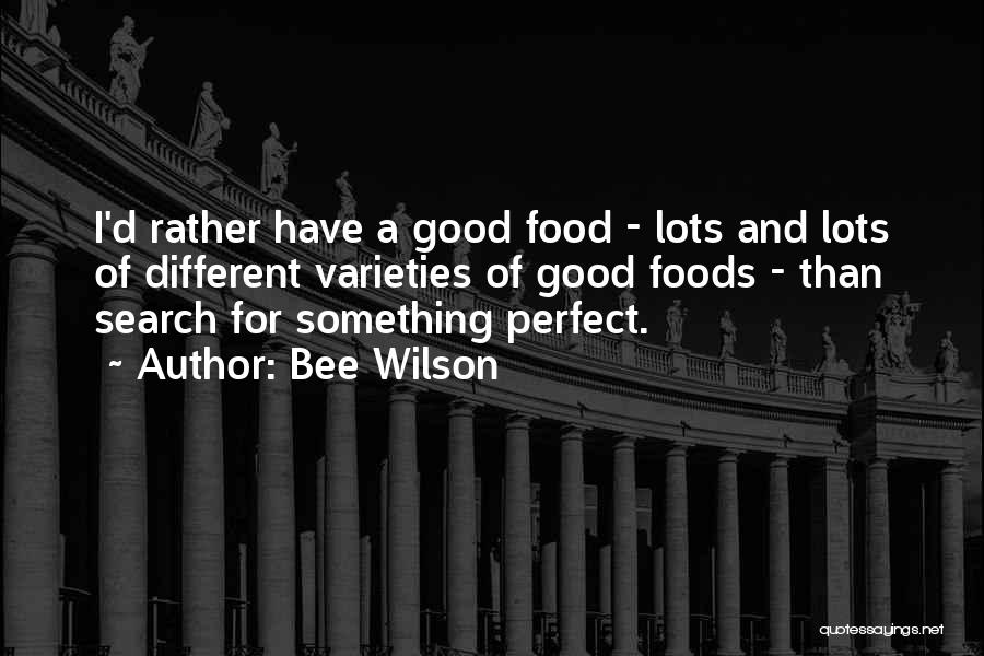 Good Search Quotes By Bee Wilson