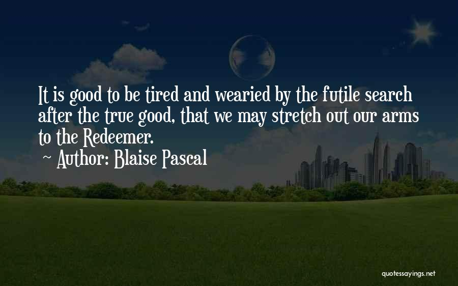 Good Search Quotes By Blaise Pascal