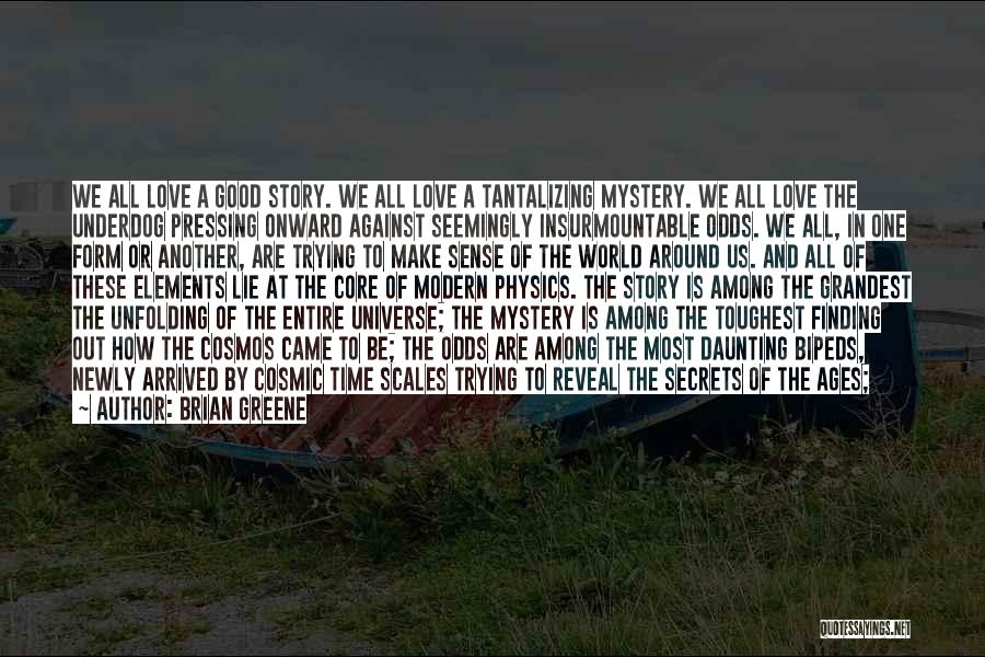 Good Search Quotes By Brian Greene