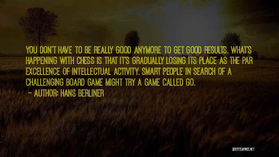Good Search Quotes By Hans Berliner