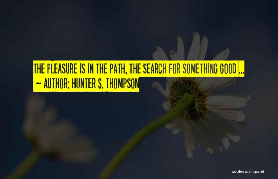 Good Search Quotes By Hunter S. Thompson