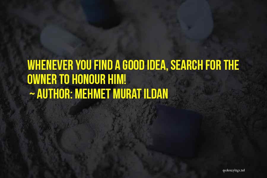 Good Search Quotes By Mehmet Murat Ildan