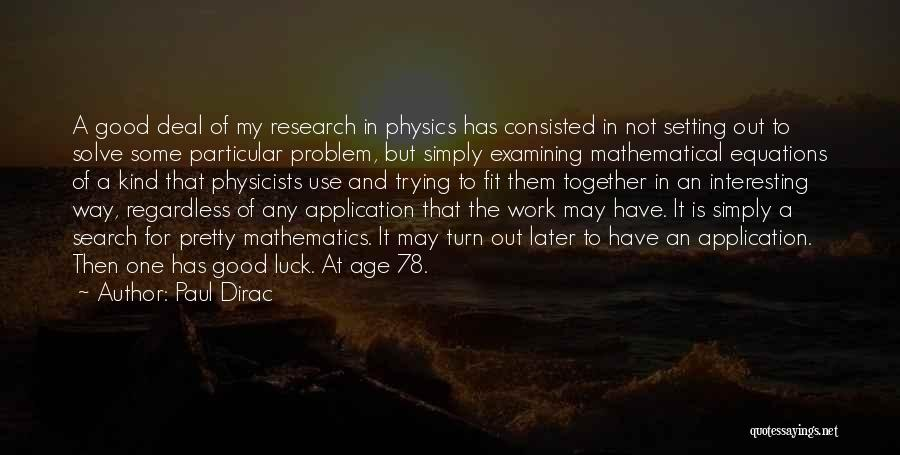 Good Search Quotes By Paul Dirac