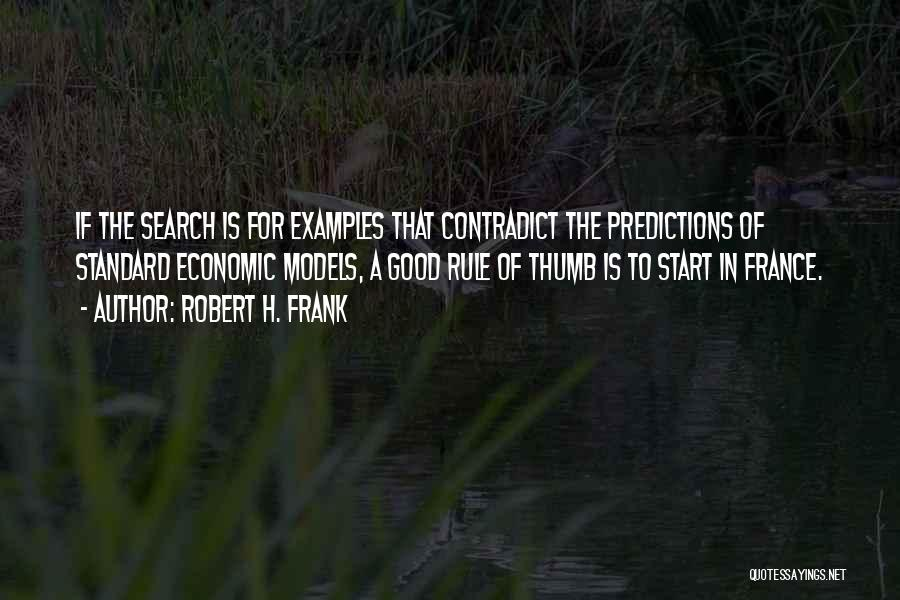 Good Search Quotes By Robert H. Frank