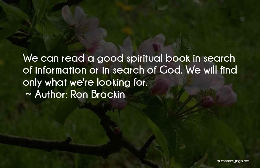 Good Search Quotes By Ron Brackin