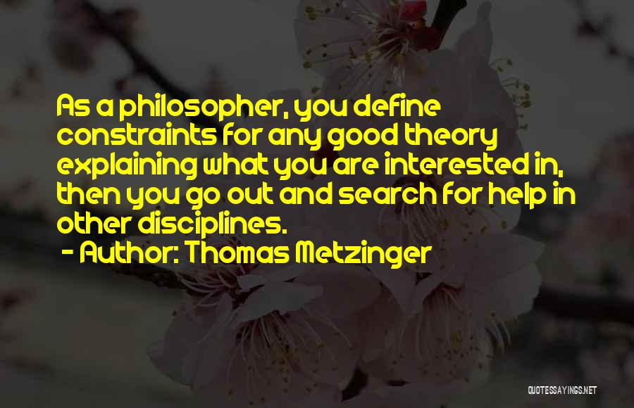 Good Search Quotes By Thomas Metzinger