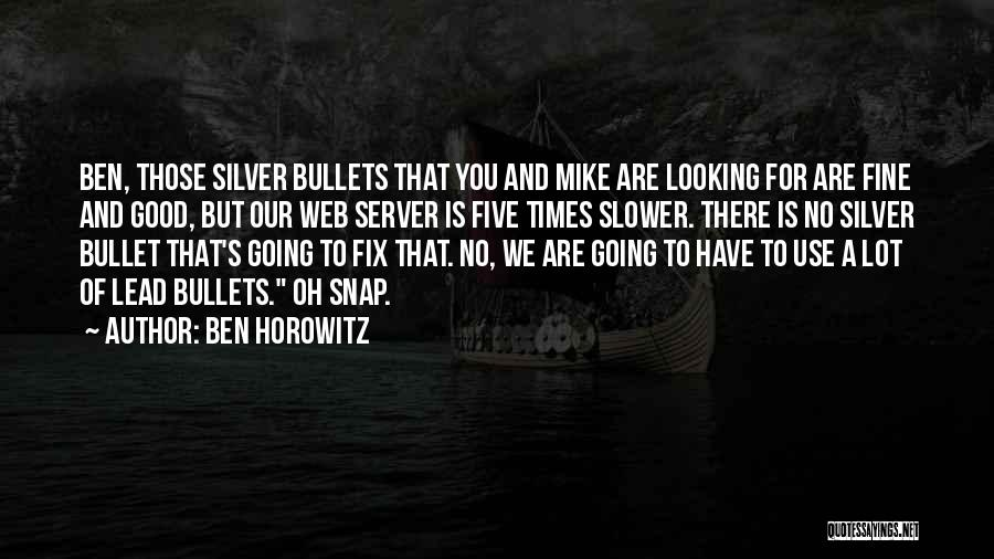 Good Server Quotes By Ben Horowitz