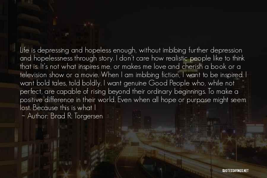 Good Story Book Quotes By Brad R. Torgersen