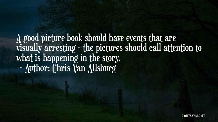 Good Story Book Quotes By Chris Van Allsburg